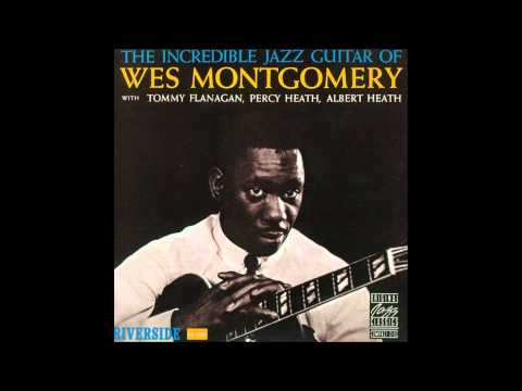 The Incredible Jazz Guitar of Wes Montgomery full album 1080 p