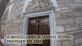 Sultan II.Bayezid Camii ve Çevresi (Edirne)