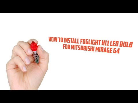 how to install foglight h11 coversion led bulb for mitsubishi mirage g4
