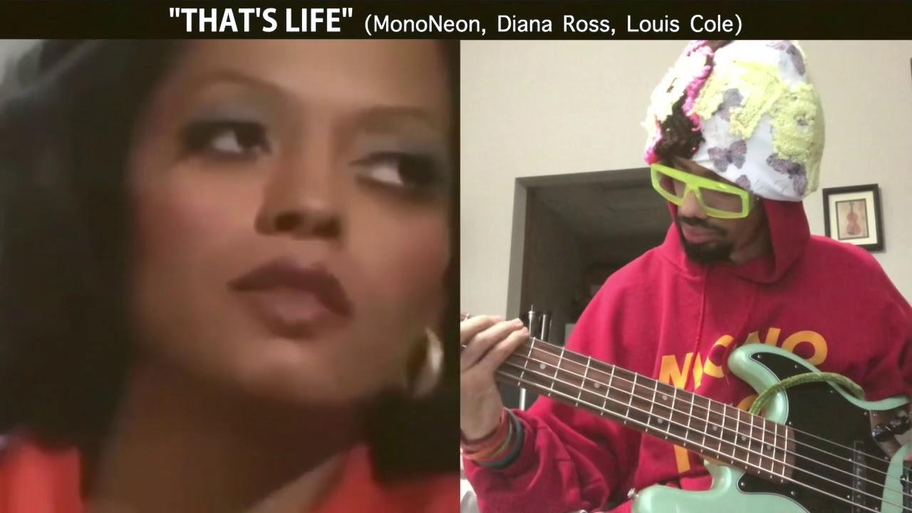 THAT'S LIFE  ( feat. MonoNeon | Diana Ross | Louis Cole)