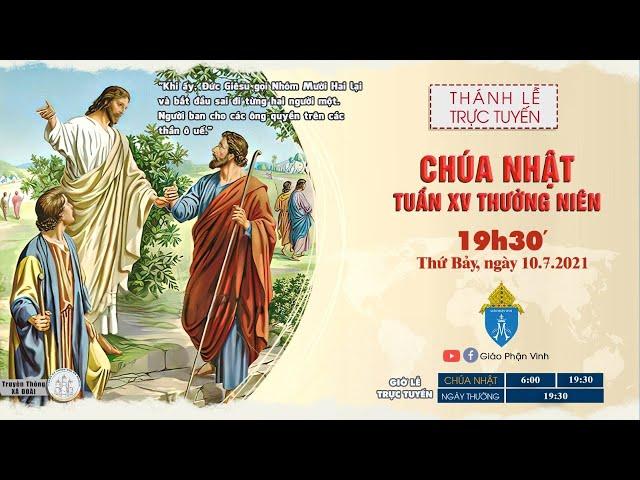 🔴Trực Tuyến Thánh Lễ Ngày 10/07/2021:  CHÚA NHẬT XV THƯỜNG NIÊN | 19h30', Thứ Bảy | Giáo Phận Vinh