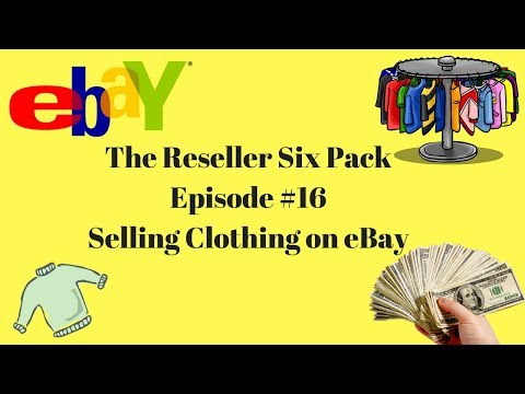 The Reseller Six Pack #16 Selling Clothing on eBay