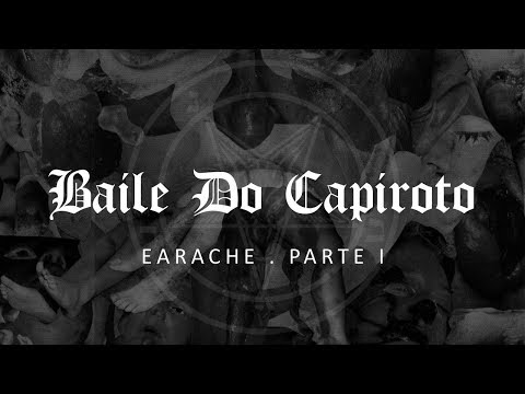 EARACHE RECORDS Parte I | BAILE DO CAPIROTO