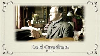 Character Documentaries: Lord Grantham, Part 2 || Downton Abbey Special Features Bonus Video