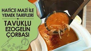 Tavuklu Ezogelin Çorbası Tarifi | Hatice Mazı ile Yemek Tarifleri