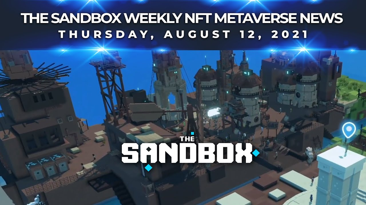 The Sandbox Weekly NFT Metaverse News - 8/12/2021
