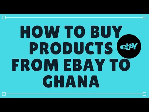 how to buy products from ebay to ghana