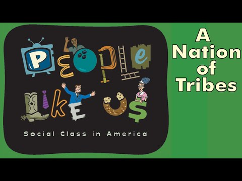 A Nation of Tribes: How Social Class Divides Us - People Like Us episode #1