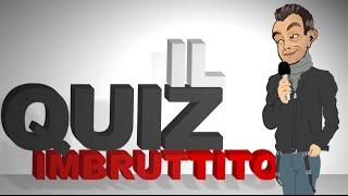 Il Quiz Imbruttito @ Il Torneo Imbruttito