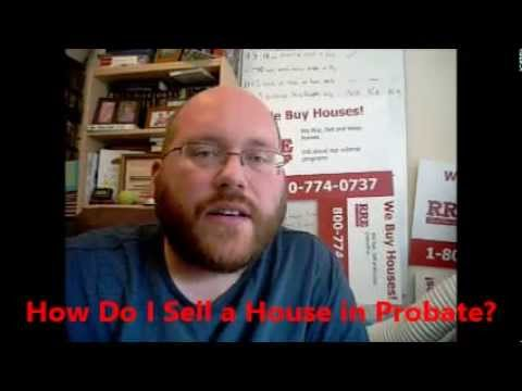 Q&A Sat - How Do I Sell a House in Probate?
