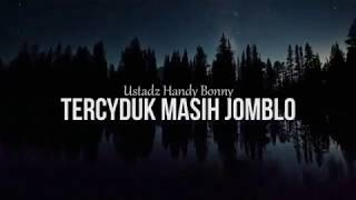 Video TERCYDUK masih jomblo??  Ustadz Handy Bonny download MP3, 3GP, MP4, WEBM, AVI, FLV Agustus 2018