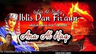 Tafsir_Al Hallaj_Iblis Dan Fir'aun_Fahruddin Faiz_Ngaji Filsafat