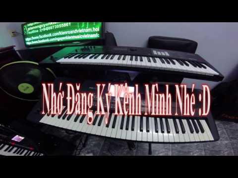 Đàn Organ Remix Bass Căng Đét - Nguyễn Kiên