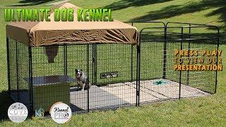 Ultimate Dog Kennel System