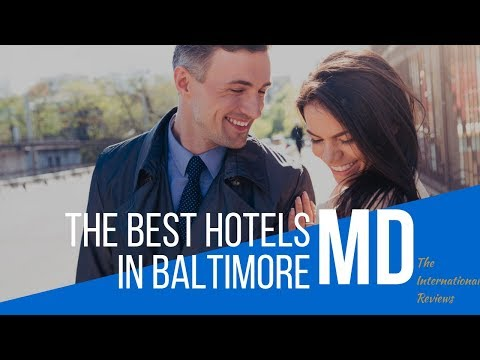 The Best Hotels In Baltimore
