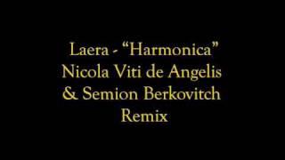 "Laera - ""Harmonica"" (Nicola Viti de Angelis & Semion Berkovitch Remix)"