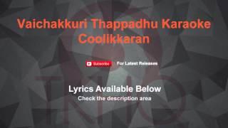 Vacha Kuri Thappathu Karaoke Koolikaran Karaoke