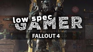 LowSpecGamer: improving  performance on Fallout 4