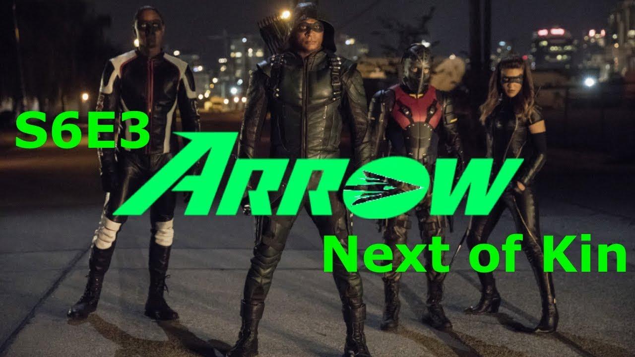 Download Arrow Season 6 Episode 3 Next of Kin Review