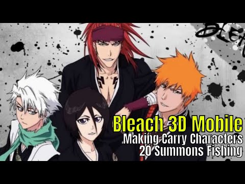 Bleach 3D Mobile: Making Carry Characters/20 Summons/Multiplayer