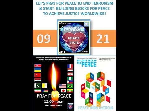 INTERNATIONAL DAY OF PEACE 12:00 PRAYER FOR PEACE TO END TERRORISM