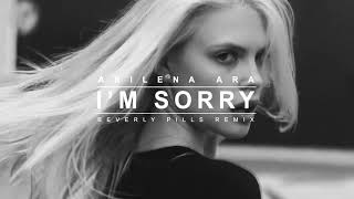 Download Arilena Ara - I'm Sorry (Beverly Pills Remix) Mp3 and Videos