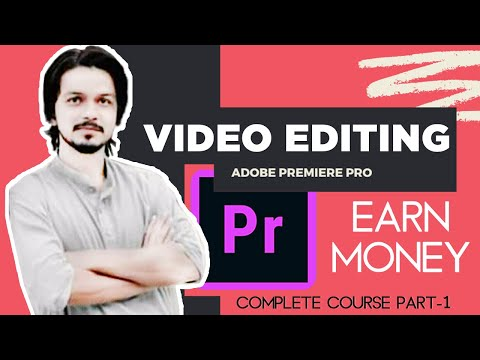 C#1 VE COURSE - How to Make Money Through Video Editing?| video editing sy paisa kamain