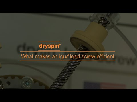 dryspin® - What makes an igus® lead screw efficient