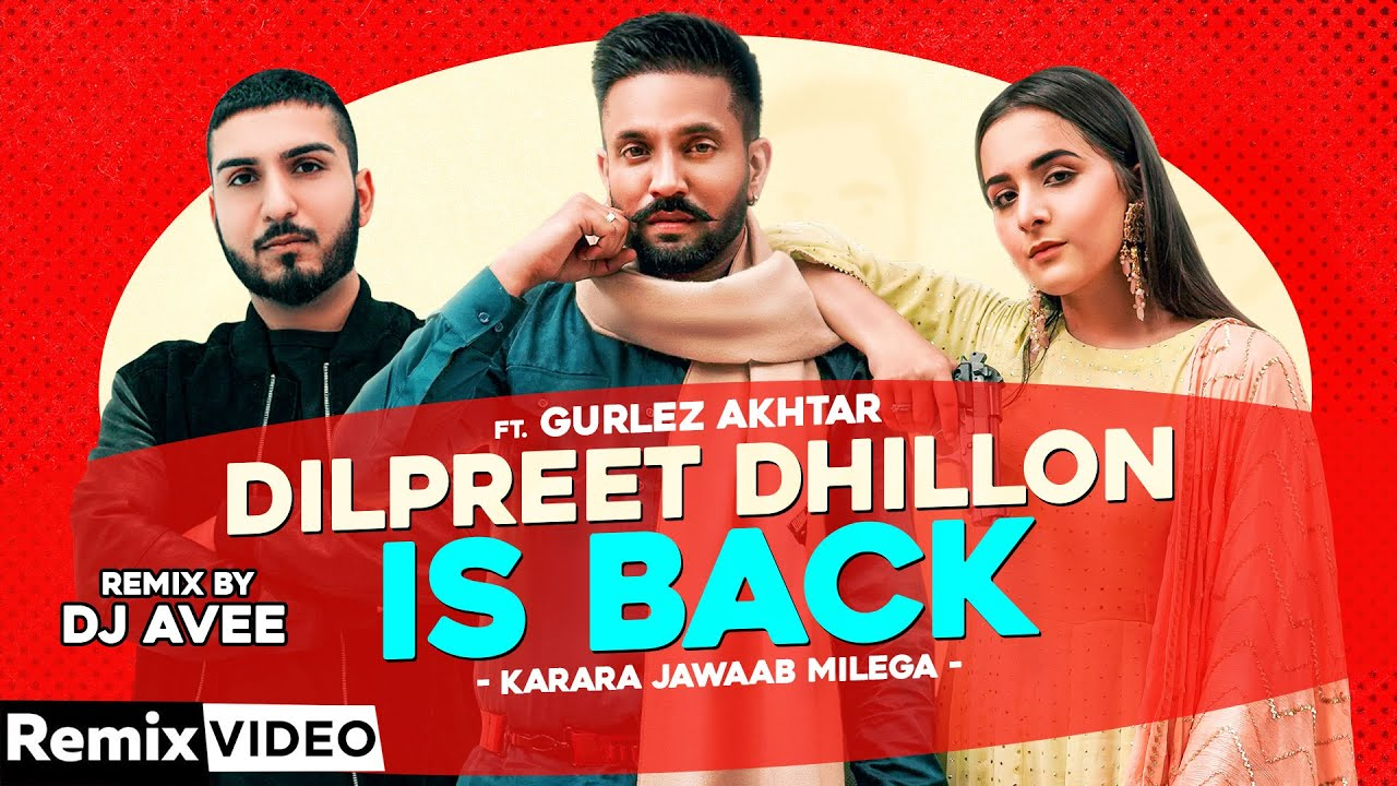 Dilpreet Dhillon Is Back (Remix) | Karara Jawaab | Gurlez Akhtar | DJ A-Vee | New Punjabi Song 2020