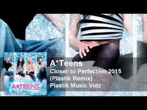 A*Teens - Closer To Perfection 2015 (Plastik Remix)