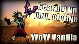 WoW Vanilla - Gearing Up Your Clothie