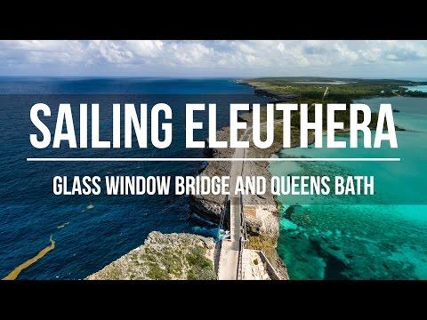 Sailing Eleuthera - Glass Window Bridge & Queens Bath