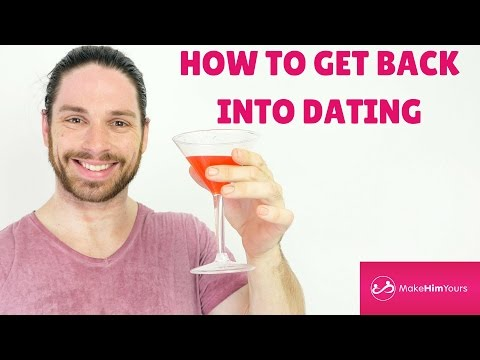 How To Get Back Into Dating (Start Dating After A Break Up Or Divorce)
