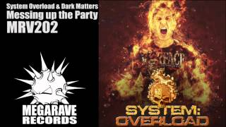 System Overload & Dark Matters - Messing up the Party