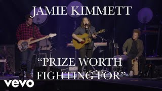 Jamie Kimmett - Prize Worth Fighting For (Live)