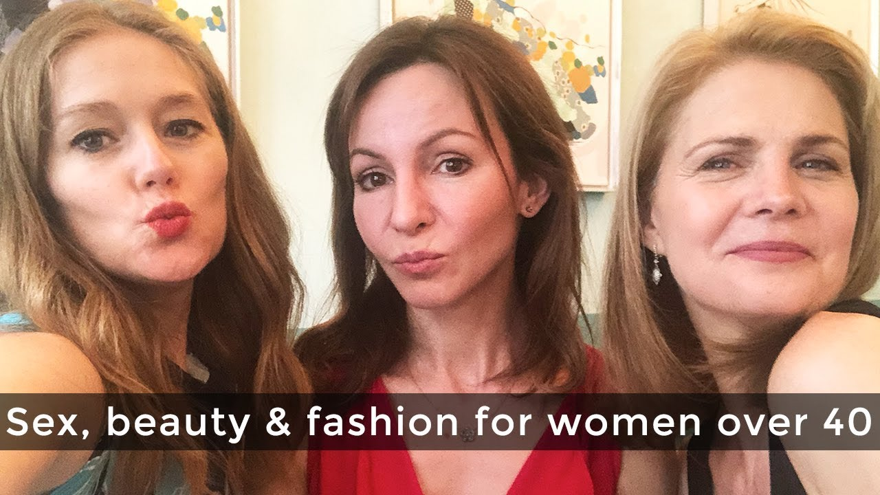 Live! Beauty and fashion for women over 40 - sex, beauty and fashion for  women over 40