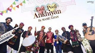 Laal Peeli Ankhiyan by Mame Khan Mp3 Song Download