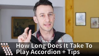 How Long Does It Take To Play Accordion, and Practice Tips