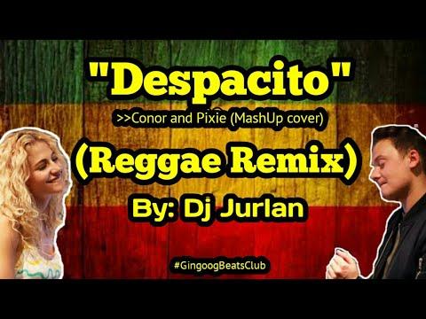 Download Despacito MashUp (Reggae Remix) I DjJurlan ft Conor Maynard and Pixie