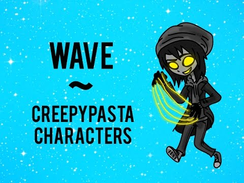 Creepypasta characters~ Wave
