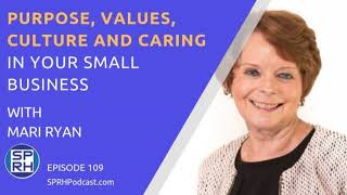 EP109: Purpose, Values, Culture and Caring in Your Small Business