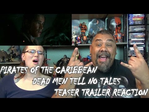 PIRATES OF THE CARIBBEAN DEAD MEN TELL NO TALES TRAILER REACTION