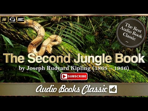 Audiobook: The Second Jungle Book by John Lockwood Kipling | Audio Books Classic 2