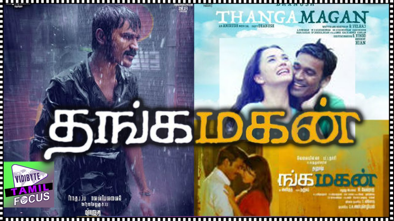 VIP 2 Is Now Officially Christened As 'Thanga Magan' Tamil Movie ...