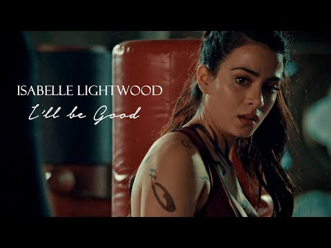 Isabelle Lightwood // I'll be good