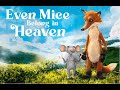 Even Mice Belong in Heaven - 2021 - UK Trailer - Family Adventure