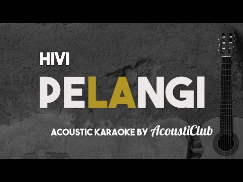 Hivi - Pelangi [Acoustic Karaoke]