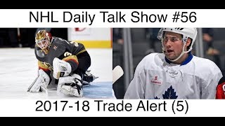 NHL Daily Talk Show #56 2017-18 Trade Alert (5)