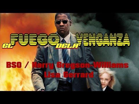 El Fuego De La Venganza (Man On Fire) / Harry Gregson-Williams y Lisa Gerrard - Man On Fire / BSO
