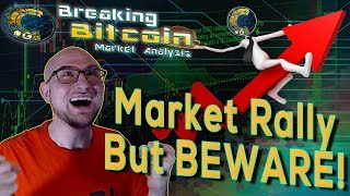 Crypto Market Rally - But BEWARE!  Before You Trade, Listen to This Advice!